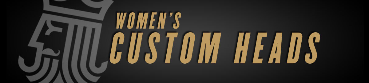 Women's Custom Heads